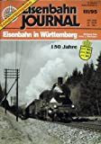 Eisenbahn Journal Sonderausgabe: 150 Jahre Eisenbahn in Württemberg
