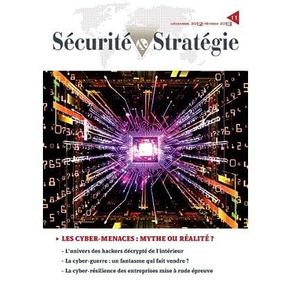Les Cyber-menaces : Mythe ou réalité ? L'univers des hackers décrypté de l'intérieur - La cyber-guerre : un fantasme qui fait vendre - La cyber-résilience des entreprises mise à rude épreuve