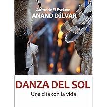 Danza del Sol: Una cita con la vida (Spanish Edition)