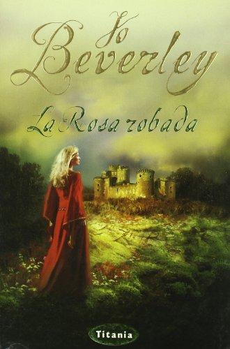 La rosa robada (Titania época) por Jo Beverley
