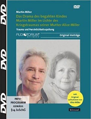 Das Drama des begabten Kindes, DVD, Martin Miller im Lichte des Kriegstraumas seiner Mutter Alice Miller