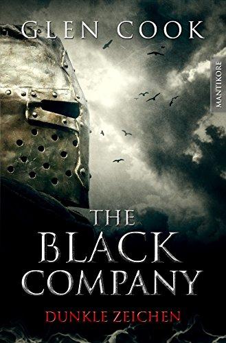 The Black Company 3 - Dunkle Zeichen: Ein Dark-Fantasy-Roman von Kult Autor Glen Cook