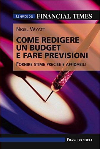 come-redigere-un-budget-e-fare-previsioni-fornire-stime-precise-e-affidabili-le-guide-del-financial-