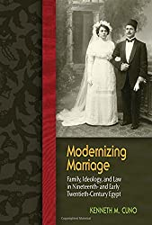 Modernizing Marriage: Family, Ideology, and Law in Nineteenth- and Early Twentieth-Century Egypt (Gender and Globalization) by Kenneth M. Cuno (2015-04-01)