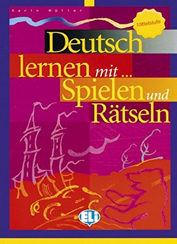 Deutsch mit... Spielen und Ratseln. Per le Scuole superiori: 3 (Libri di attività)