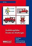 Ausbildungsfolien Einsatz von D-Leitungen: Ausbildung und Praxis (Ausbildungsfolien Feuerwehr)