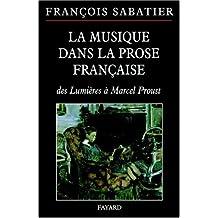La musique dans la prose française : Evocations musicales dans la littérature d'idée, la nouvelle, le conte ou le roman français des Lumières à Marcel Proust