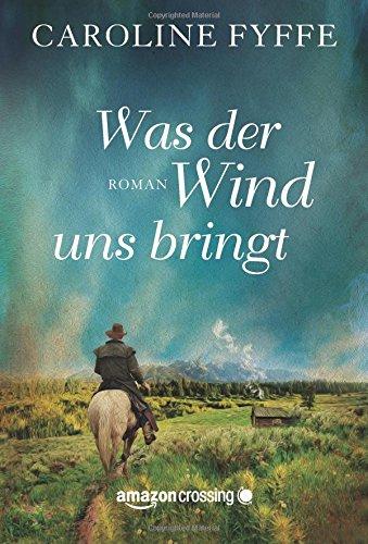 Buchseite und Rezensionen zu 'Was der Wind uns bringt' von Caroline Fyffe