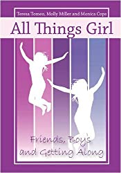 All Things Girl: Friends, Boys, and Getting Along by Teresa Tomeo (2008-08-08)