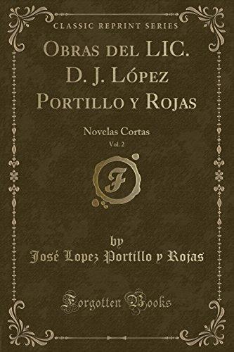 obras-del-lic-d-j-lopez-portillo-y-rojas-vol-2-novelas-cortas-classic-reprint