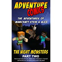 Adventure Comics: The Adventures of Minecraft Steve and Alex: Night Monsters Part 2 (Minecraft Steve and Alex Adventures) (English Edition)