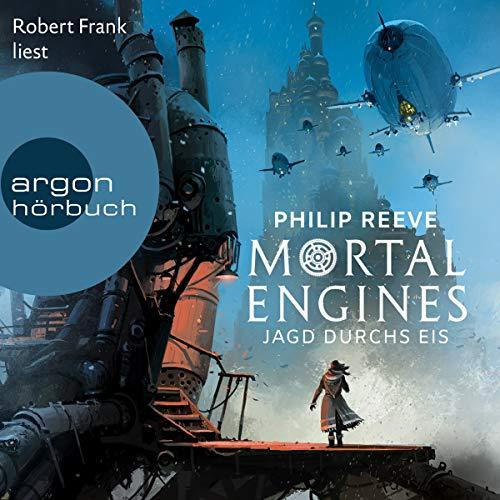 Jagd durchs Eis: Mortal Engines 2