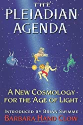 The Pleiadian Agenda: A New Cosmology for the Age of Light by Barbara Hand Clow (1995-10-01)