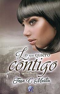 Lo que quiero contigo par  Tessa C. Martín