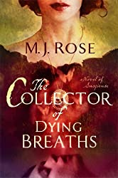 The Collector of Dying Breaths: A Novel of Suspense by M. J. Rose (April 08,2014)