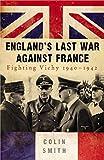 Image de England's Last War Against France: Fighting Vichy 1940-42 (English Edition)