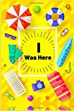 I WAS HERE: Travelers Notebook, Refillable and Perfect for Writing, Poetry, traveling experiences and much more (Travelers Log Book)