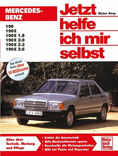 Mercedes-Benz 190 / 190E (W 201) (Jetzt helfe ich mir selbst) Band, 2.6