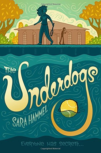 The Underdogs by Sara Hammel (2016-05-31)