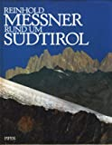Rund um Südtirol - Reinhold Messner