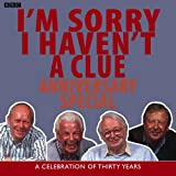 I'm Sorry I Haven't A Clue: Anniversary Special: A Celebration Of Thirty Years (BBC R...