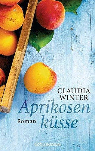 Aprikosenküsse: Roman