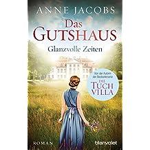 Das Gutshaus - Glanzvolle Zeiten: Roman (Die Gutshaus-Saga 1) (German Edition)
