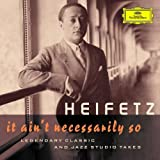 Heifetz It Ain'T Necessarily So
