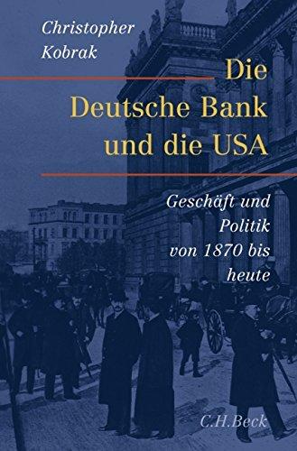 die-deutsche-bank-und-die-usa-geschafte-und-politik-von-1870-bis-heute