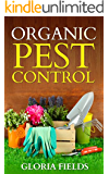 Organic Pest Control: Protect Your Gardens Using These Tried And Tested Organic Techniques. (English Edition)
