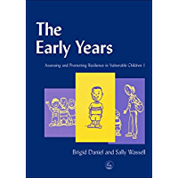 The Early Years: Assessing and Promoting Resilience in Vulnerable Children 1 (English Edition)