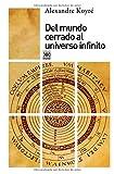 Del mundo cerrado al universo infinito (Siglo XXI de España General)