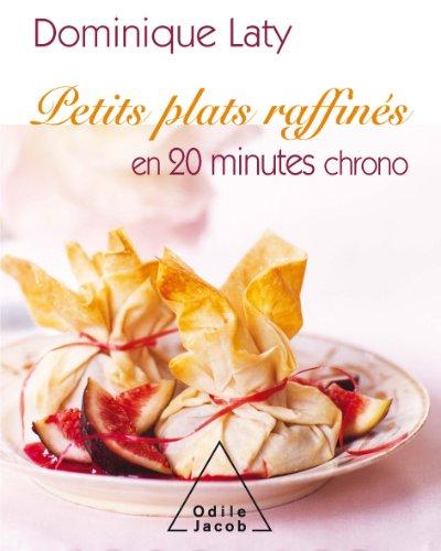 Petits plats raffinés en 20 minutes chrono (Sciences Humaines) par Dominique Laty