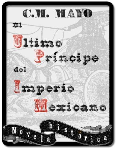 El último príncipe del Imperio Mexicano