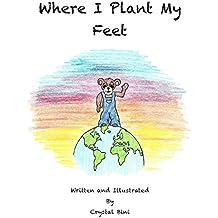 Where I Plant My Feet (English Edition)