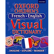 Oxford Children's French-English Visual Dictionary (Oxford Childrens Visual Dctnry)