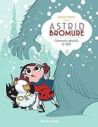 Astrid Bromure, tome 5 : Comment refroidir le yeti par Fabrice Parme