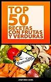 Top 50 recetas con frutas y verduras: Recopilación de las mejores 50 recetas con frutas y verduras, recopiladas a lo largo de 50 años. (Casa Bartomeus nº 10)