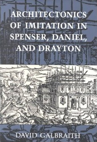 Architectonics of Imitation in Spenser, Daniel, and Drayton