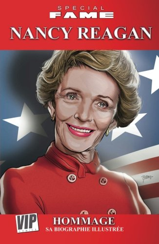 Special Fame : Nancy Reagan -Hommage: Sa biographie illustre