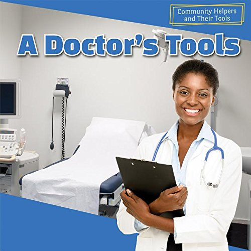A Doctor's Tools (Community Helpers and Their Tools) - Aven Tools