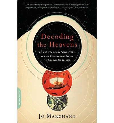 [(Decoding the Heavens: A 2,000-year-old Computer--and the Century-long Search to Discover Its Secrets)] [Author: Jo Marchant] published on (March, 2010)