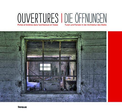 Ouvertures. Portes et fenêtres dans l'architecture en Valais par Collectif