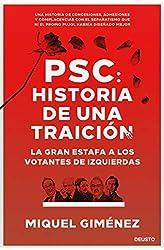 Descargar gratis PSC: Historia de una traición: La gran estafa a los votantes de izquierdas en .epub, .pdf o .mobi