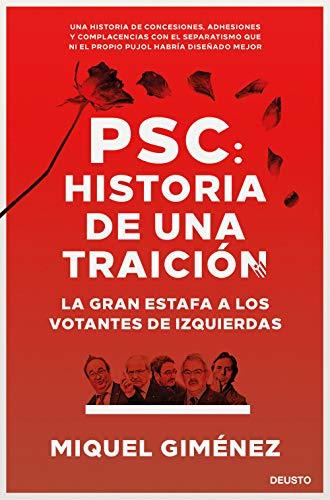Descargar gratis PSC: Historia de una traición: La gran estafa a los votantes de izquierdas de Miquel Giménez Gómez