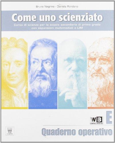 Come uno scienziato. Vol. E. Per la Scuola media. Con espansione online: 5