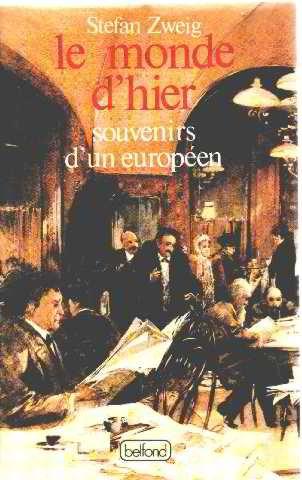 Le monde d'hier: souvenirs d'un européen par Stefan Zweig