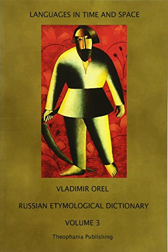 Russian Etymological Dictionary: Volume 3