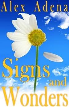 Signs and Wonders (Annie Grace adventures Book 1) (English Edition) von [Adena, Alex]