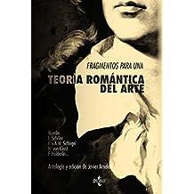 Fragmentos Para Una Teoría Romántica Del Arte (Filosofía - Neometrópolis)